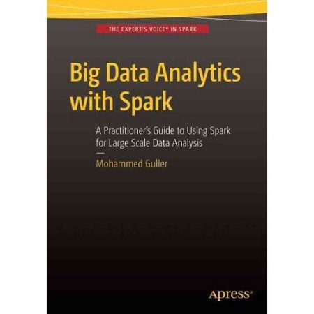 Big Data Analytics With Spark: A Practitioner's Guide to Using Spark for Large Scale Data Processing, Machine Learning, and Graph Analytics, and High-Velocity Data Stream Processing