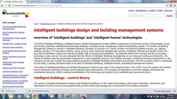 http://www.businessballs.com/intelligentbuildingsdesign.htm    home | about/terms | contact | index | site map           index examples    acronyms and abbreviations for learning and fun    bloom's taxonomy of learning domains    body language - theory, signals, meanings    brainstorming - process and tips    business process modelling    career change planner tool and template    cliches, expressions and words origins    david grove's clean language methodology    diagrams and other free too...