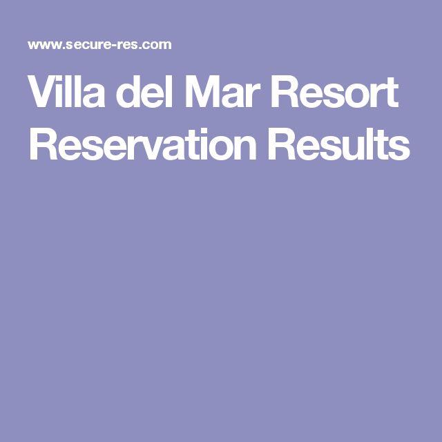Villa del Mar Resort Reservation Results