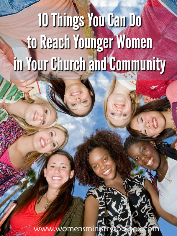 10 Things You Can Do to Reach Younger Women in Your Church and Community
