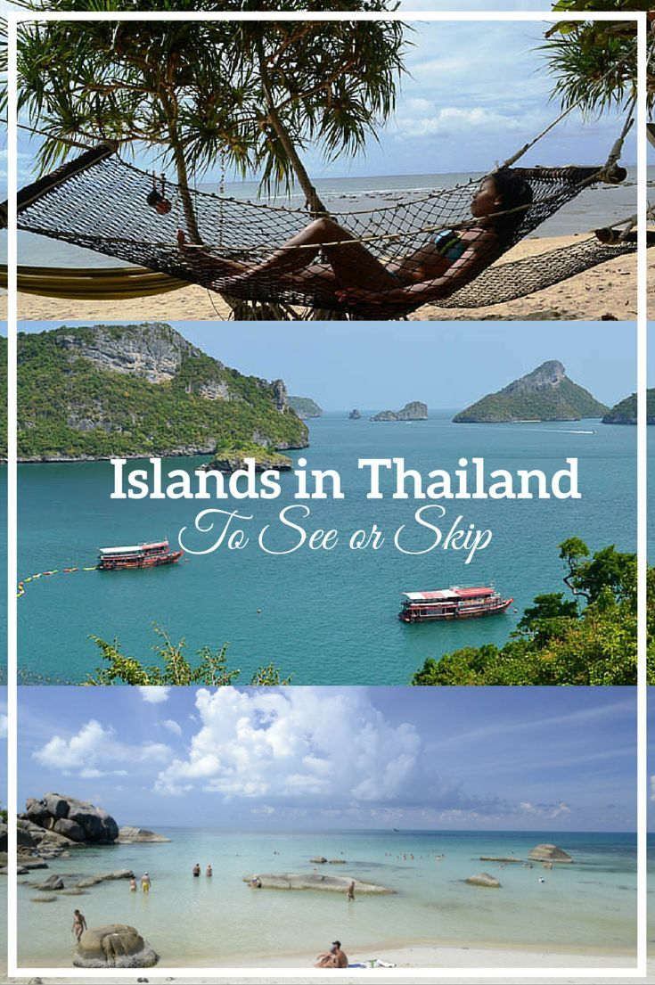 Islands in Thailand to see or to skip.