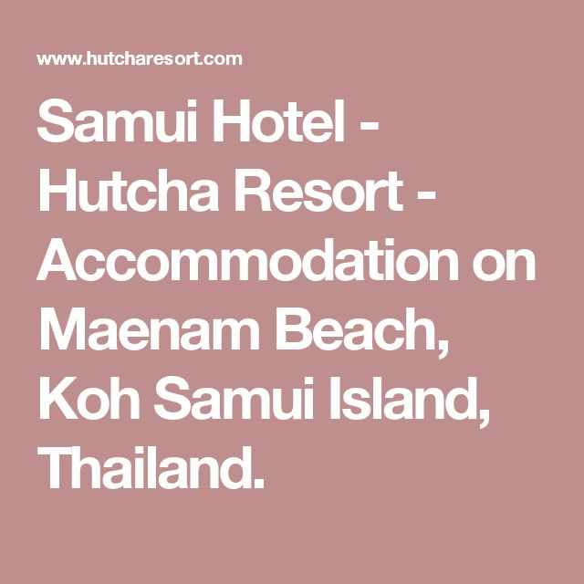 Samui Hotel - Hutcha Resort - Accommodation on Maenam Beach, Koh Samui Island, Thailand.