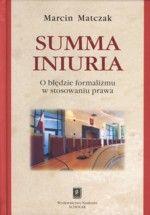 Wydawnictwo Naukowe Scholar :: :: SUMMA INIURIA O BŁĘDZIE FORMALIZMU W PRAKTYCE SĄDOWEJ