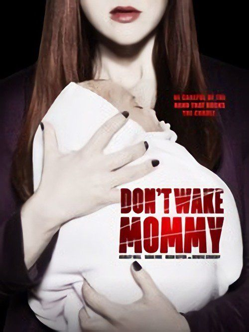 Don't Wake Mommy (2015) Full Movie Streaming HD