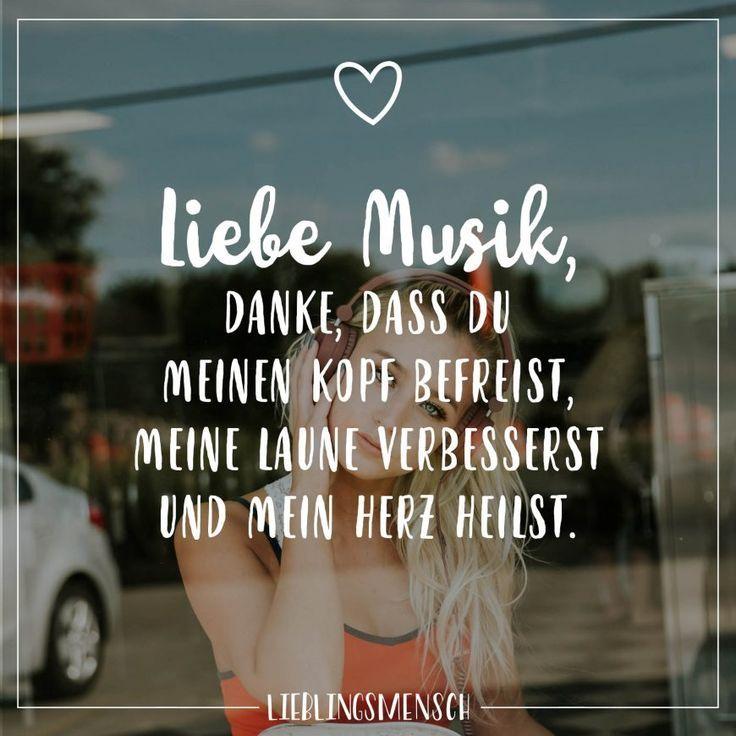 Liebe Musik, danke dass du meinen Kopf befreist, meine Laune verbesserst und mein Herz heilst