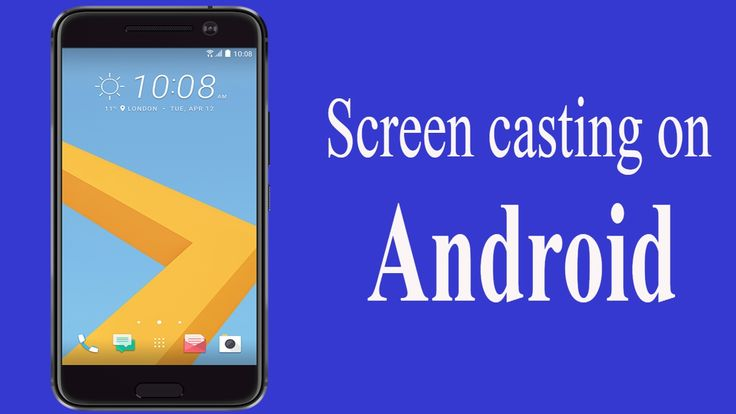 Screen casting on Android