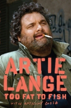 "'Too Fat to Fish' by Artie Lange: When stand-up comic Lange joined the cast of ""The Howard Stern Show"" in 2001, he provided a wit quick enough to keep pace with Stern's own. Wild, shocking, and drop-dead funny, ""Too Fat to Fish"" is Lange's reflection on his rise to stardom."
