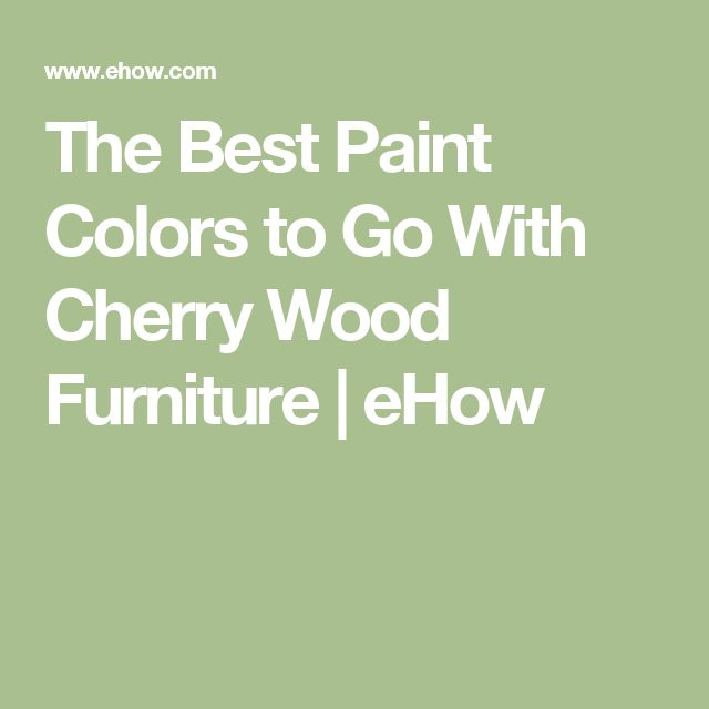 the best paint colors to go with cherry wood furniture