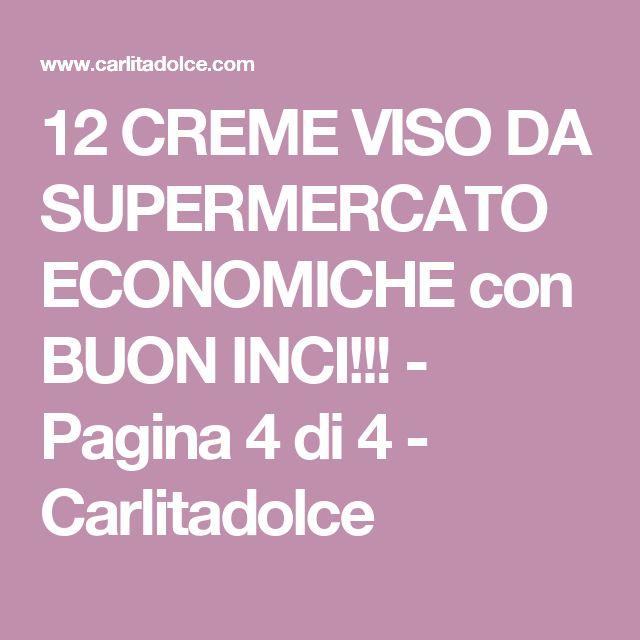 12 CREME VISO DA SUPERMERCATO ECONOMICHE con BUON INCI!!! - Pagina 4 di 4 - Carlitadolce
