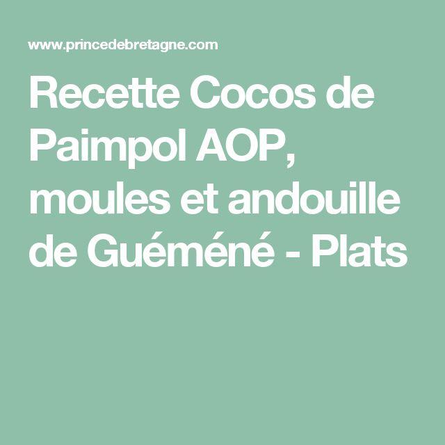 Recette Cocos de Paimpol AOP, moules et andouille de Guéméné - Plats