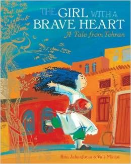 The Girl with a Brave Heart: A Tale from Tehran by Rita Jahanforuz is a traditional tale about a kind, wise Persian girl named Shiraz.#ReadYourWorld