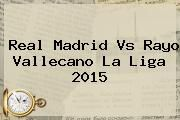 http://tecnoautos.com/wp-content/uploads/imagenes/tendencias/thumbs/real-madrid-vs-rayo-vallecano-la-liga-2015.jpg Real Madrid vs Rayo Vallecano. Real Madrid vs Rayo Vallecano La Liga 2015, Enlaces, Imágenes, Videos y Tweets - http://tecnoautos.com/actualidad/real-madrid-vs-rayo-vallecano-real-madrid-vs-rayo-vallecano-la-liga-2015/