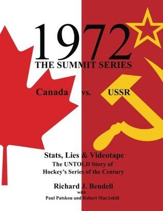 1972: The Summit Series, Canada vs. USSR - Stats, Lies & Videotape: The Untold Story of Hockey's Series of the Century