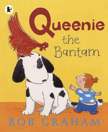 Queenie the Bantam by Bob Graham I COMMITMENT