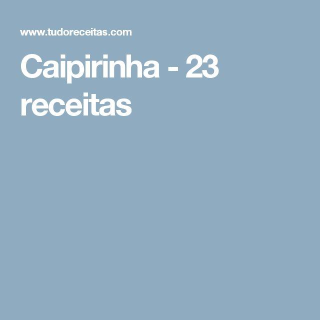Caipirinha - 23 receitas