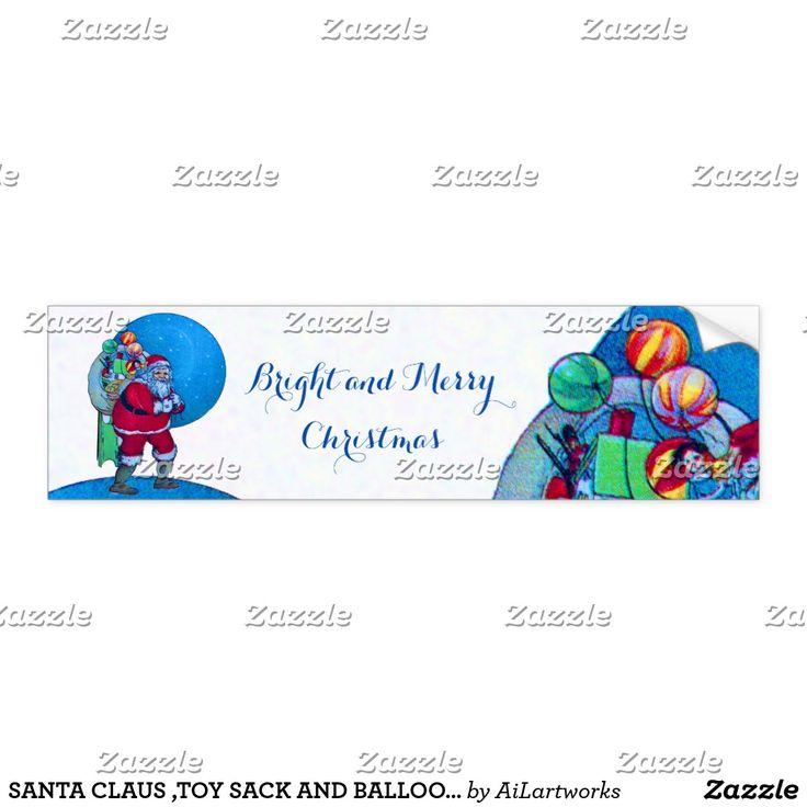 SANTA CLAUS ,TOY SACK AND BALLOONS Christmas Night Bumper Sticker  #toys #xmas #stickers #toys #baloons #vintage