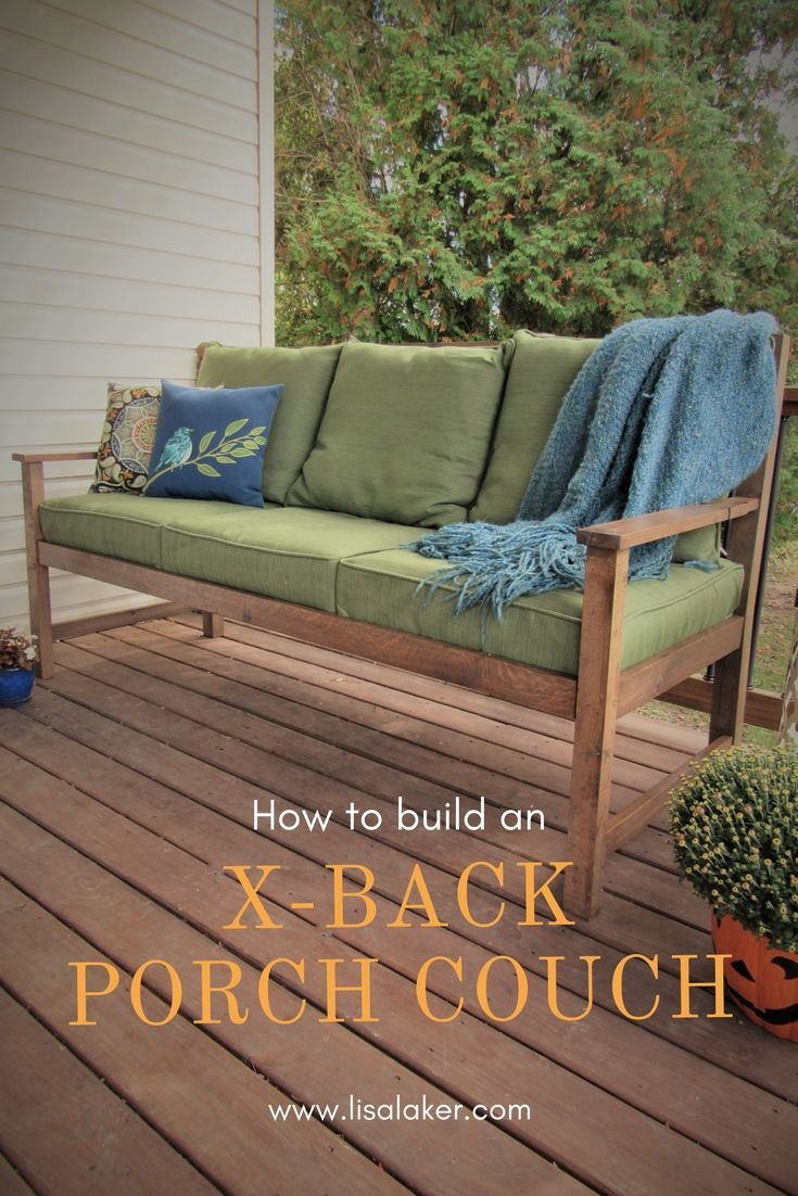 DIY Porch Sofa, furnish your front porch cheap, mortise and tenon, easy steps for building an outdoor couch, how to put together an x back without a kreg jig, x back diy furniture