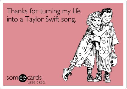 NO REALLY, AND I AM A SWIFITE, SO I HAVE LIKE, 70 SONGS TO CHOOSE FROM. TEARDROPS ON MY GUITAR. BREATHE. TELL ME WHY. DEFINITELY TELL ME WHY. FOREVER AND ALWAYS. HAUNTED. LAST KISS. SORTA. RED. I ALMOST DO. ALL TOO WELL. I just named them all off too. #swifite NO BUT REALLY ~