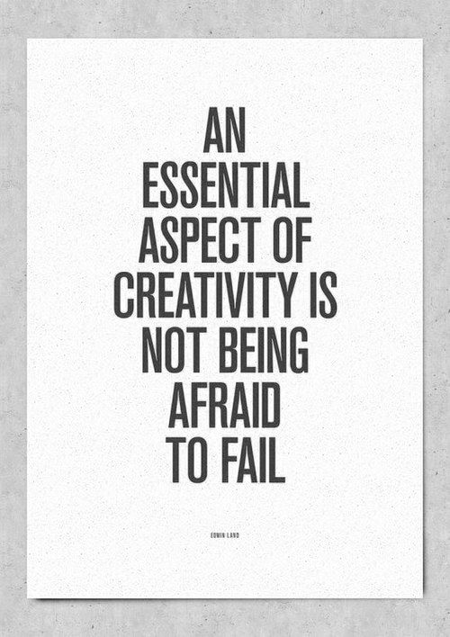 -: Inspiration, Fail, Afraid, Quotes, Wisdom, Thought, Creativity