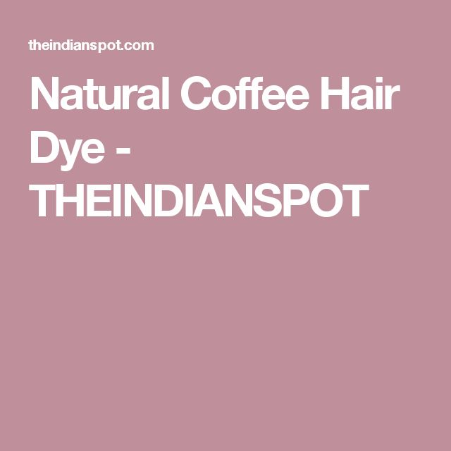Natural Coffee Hair Dye - THEINDIANSPOT