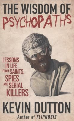 The wisdom of psychopaths. A great book, reminds me of why I'm so in love with the psychology/criminology side of the spectrum.