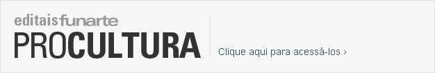 Editais   Funarte – Portal das Artes - em especial, este! http://www.funarte.gov.br/wp-content/uploads/2014/05/EDITAL-PREMIO-FUNARTE-MULHERES-NAS-ARTES-VISUAIS-2-EDICAO.pdf
