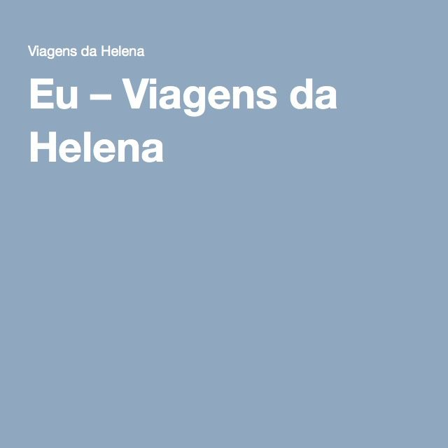 Eu – Viagens da Helena