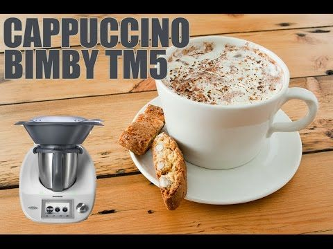 Cappuccino come al bar con Bimby TM5 - YouTube