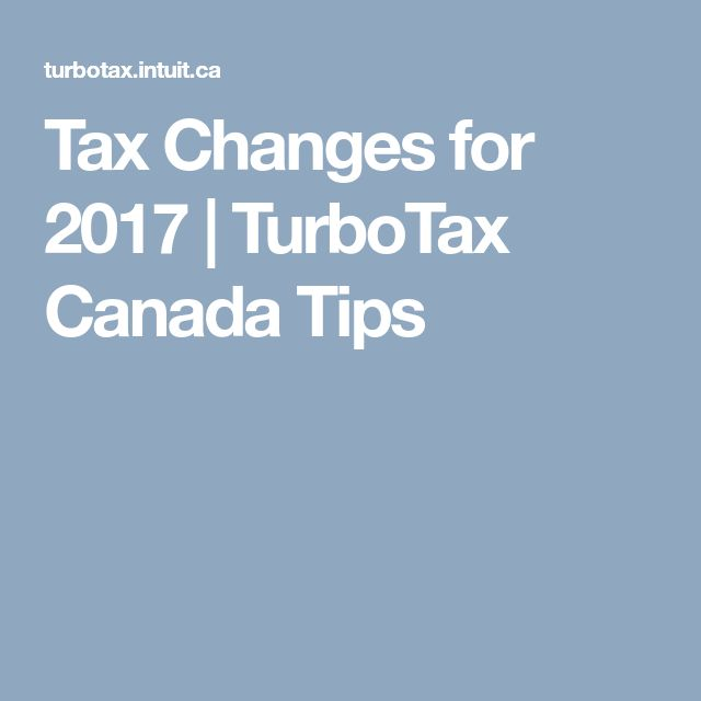 Tax Changes for 2017 | TurboTax Canada Tips