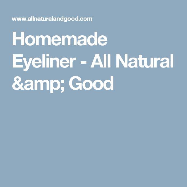 Homemade Eyeliner - All Natural & Good