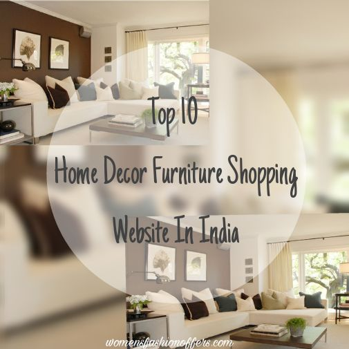 Top 10 Online Furniture Shopping Sites In India Http Www Womensfashionoffers Home Decor