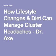 How Lifestyle Changes & Diet Can Manage Cluster Headaches - Dr. Axe