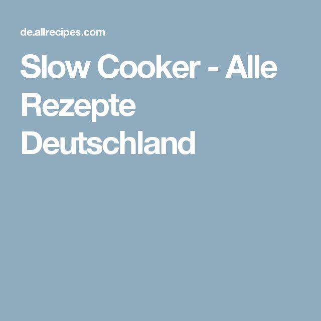 Slow Cooker - Alle Rezepte Deutschland