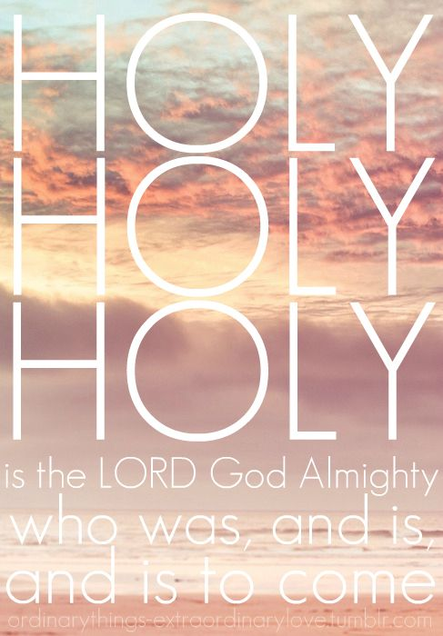 HOLY, HOLY, HOLY is the LORD God Almighty, who was, and is, and is to come. - [Video - By Delirious? - 'Holy is the Lord'] - Had to pin this one again... linked to the Christian band 'Delirious?', it STILL brings tears to my eyes & joy to my heart to see so many people praising the Lord. It gives me so much hope for the future of our world. Thank you, LORD God Almighty who was, and is,  and is to come.