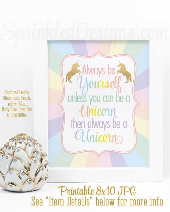 Always Be Yourself Unless You Can Be A Unicorn Printable Sign, Rainbow Unicorn Birthday Party Decorations, Unicorn Nursery Room Wall Art - SprinkledDesigns.com
