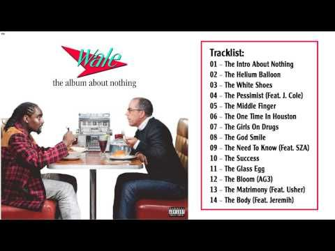 Wale - The Album About Nothing (Full Album Songs) - YouTube