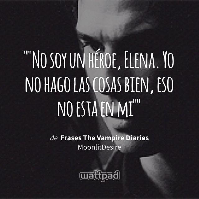 """""No soy un héroe, Elena. Yo no hago las cosas bien, eso no esta en mi"""" - de Frases The Vampire Diaries (en Wattpad) https://www.wattpad.com/270954368?utm_source=ios&utm_medium=pinterest&utm_content=share_quote&wp_page=quote&wp_uname=krystal611&wp_originator=p%2F1lGADcTEwcfjQrvWOVQXJQKi4GyOvUIbM5yrp33n%2FH8V7asYiuL%2BmRUqLheL7JVPXYgYNYtDb9lLUKMQww1vD9R6bkpcbEc%2BCDGtonWFANO%2Fvj7UaOTTlCeme6d9hJ #quote #wattpad"