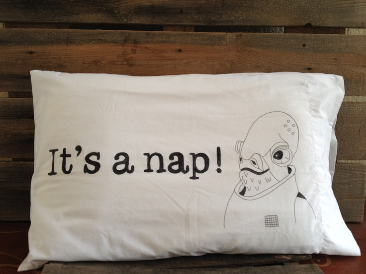 It\u0027s a Nap Admiral Ackbar Star Wars Pillowcase. & 105 best Star Wars images on Pinterest | Star wars episodes Star ... pillowsntoast.com