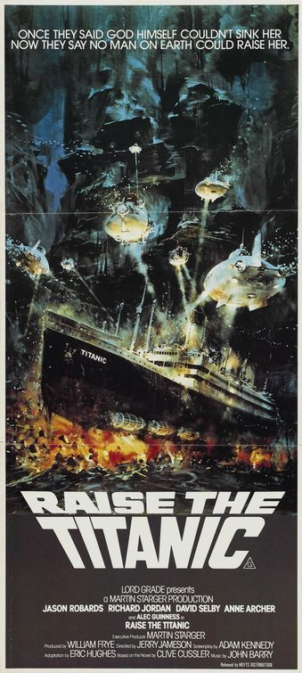 Raise the Titanic (1980), Clive Cussler's excellent (though implausible) sea adventure butchered into boring obscurity on film.