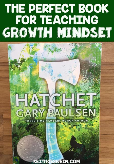 Blog post explaining why Hatchet is an outstanding book to help your students understand why it's important to develop a growth mindset.