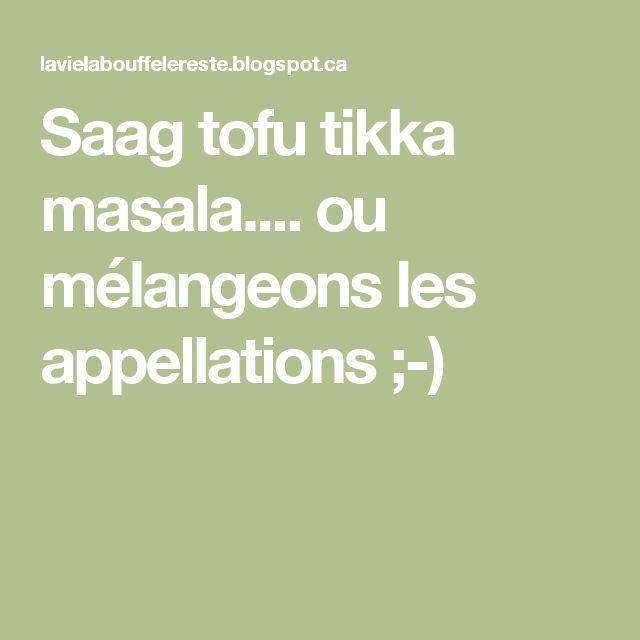 Saag tofu tikka masala.... ou mélangeons les appellations ;-)