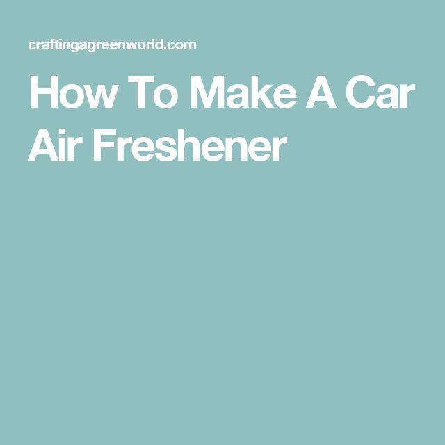 How To Make A Car Air Freshener