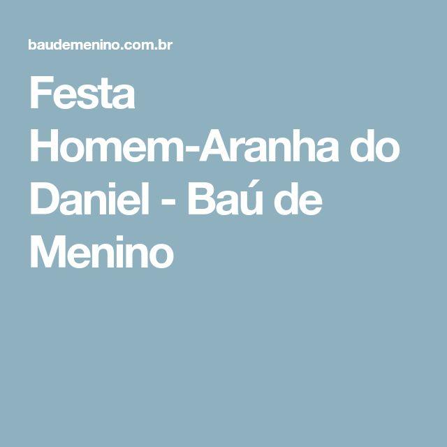 Festa Homem-Aranha do Daniel - Baú de Menino
