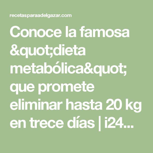 """Conoce la famosa """"dieta metabólica"""" que promete eliminar hasta 20 kg en trece días   i24Web"""