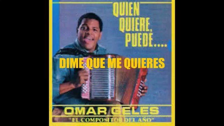 Omar Geles Dime que me quieres