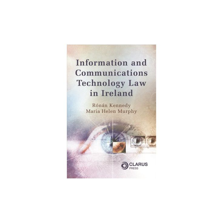 Information and Communications Technology Law in Ireland (Paperback) (Ronan Kennedy & Maria Helen