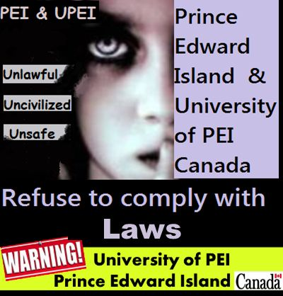 """""""University of PEI"""", """"Prince Edward Island"""", Canada Refuses to Comply with """"human rights"""" mediated contracts signed with victims and/or laws"""