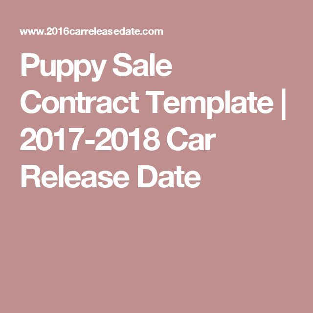 Puppy Sale Contract Template | 2017-2018 Car Release Date