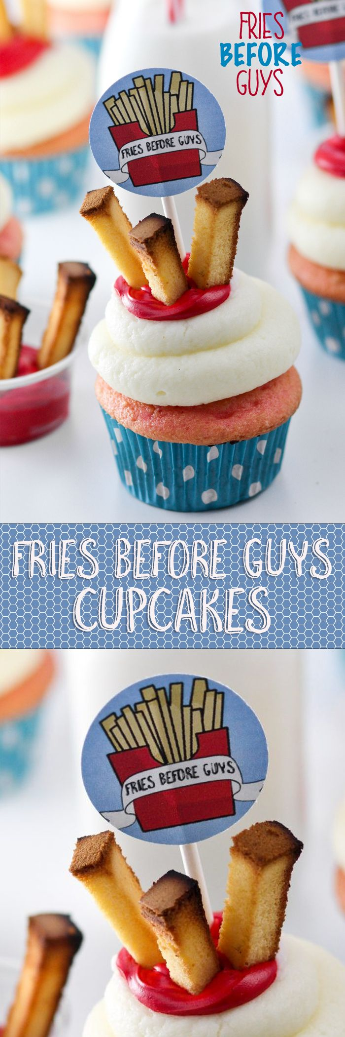 Fries Before Guys Cupcakes -- love these for a girls night in or teenager birthday!