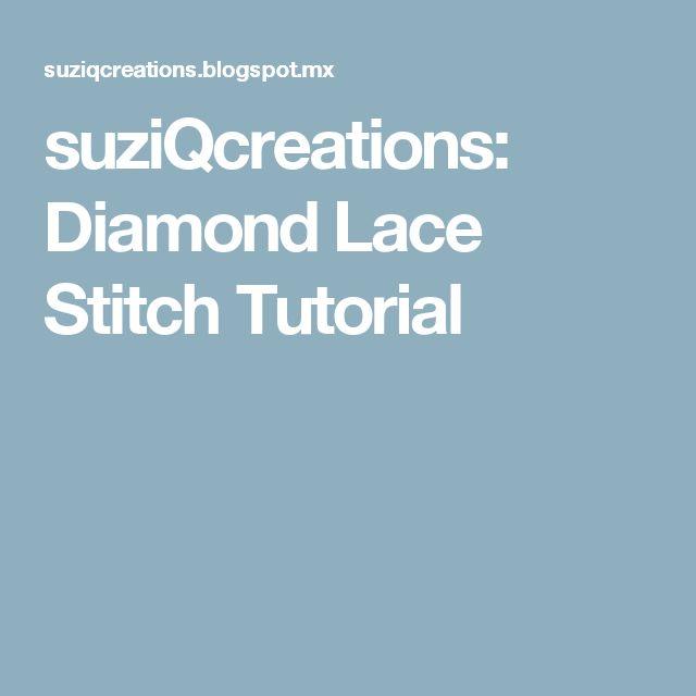 suziQcreations: Diamond Lace Stitch Tutorial